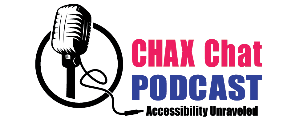 Chax Accessibility Podcast